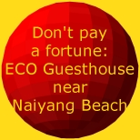 Don't pay a fortune: ECO Guesthouse near Naiyang Beach, Phuket